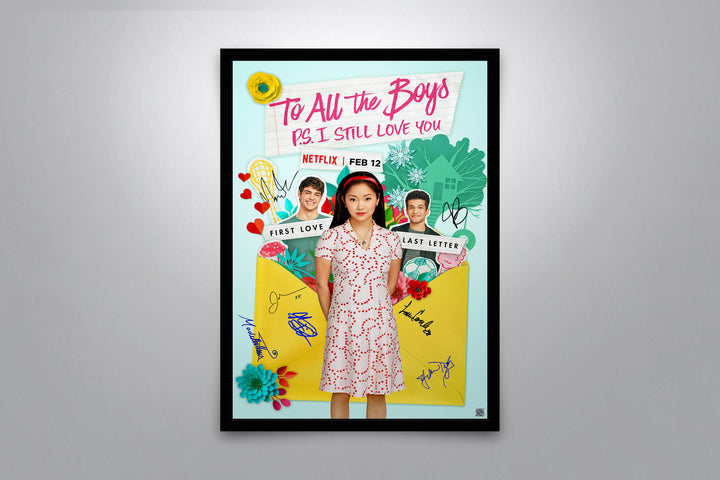 To All the Boys: P.S. I Still Love You - Signed Poster + COA