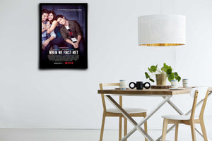 When We First Met - Signed Poster + COA