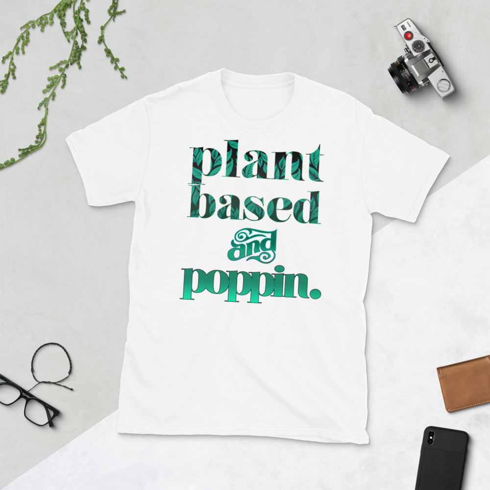 Plant Based and Poppin Short-Sleeve Unisex T-Shirt