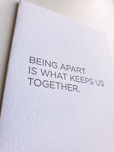 Being Apart Is...