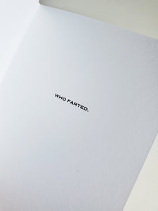 who farted. letterpress card.