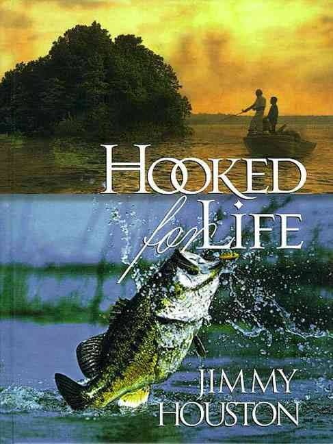 """Hooked For Life"" by Jimmy Houston"