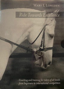 Ride Toward Excellence (Mary Longden)