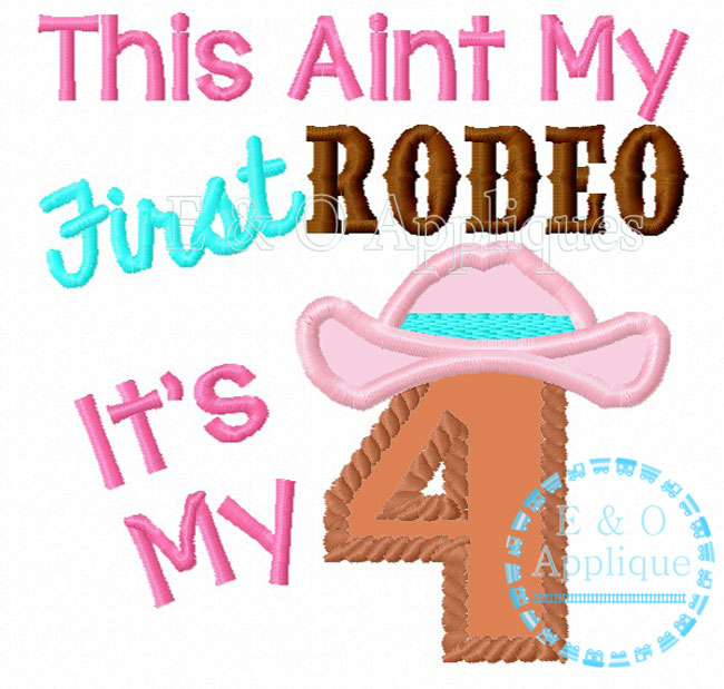This Aint My 1st Rodeo It's My 4th Applique Design