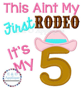 This Aint My 1st Rodeo It's My 5th Applique Design