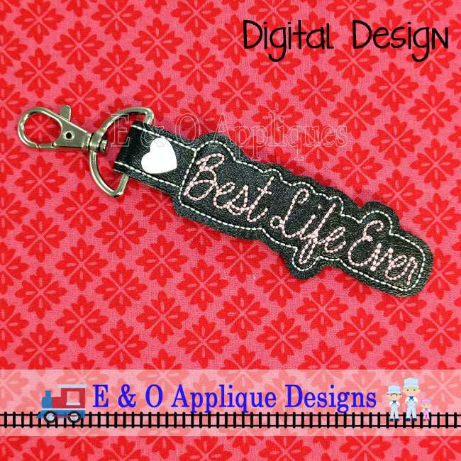 Best Life Ever Snap Tab ITH Digital Embroidery Design