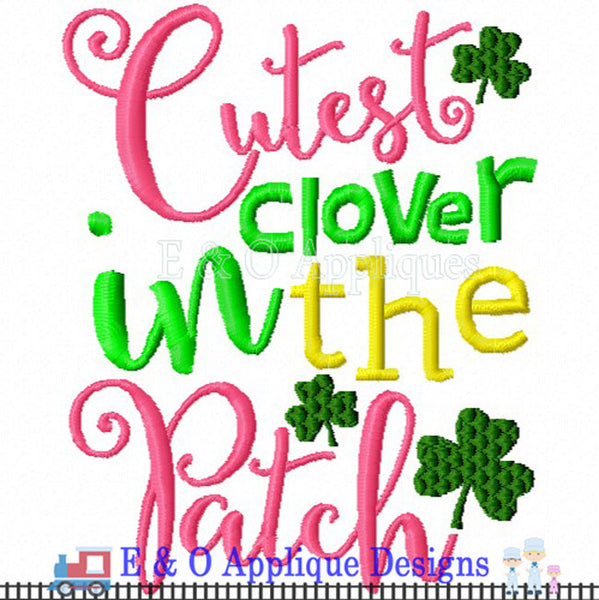 Cutest Clover In The Patch Embroidery Design