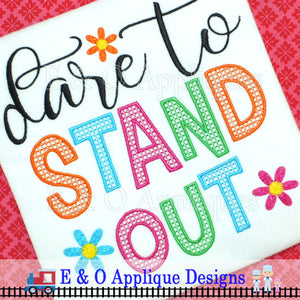 Dare To Stand Out Digital Embroidery Design