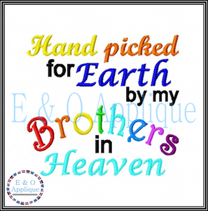 Hand picked for Earth by my Brothers in Heaven embroidery design - Rainbow Baby