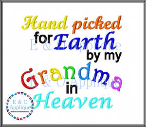 Hand picked for Earth by my Grandma in Heaven embroidery design