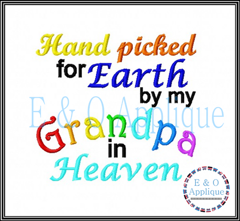 Hand picked for Earth by my Grandpa in Heaven embroidery design