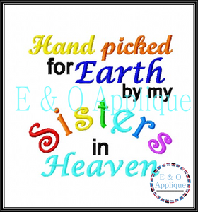 Hand picked for Earth by my Sisters in Heaven embroidery design