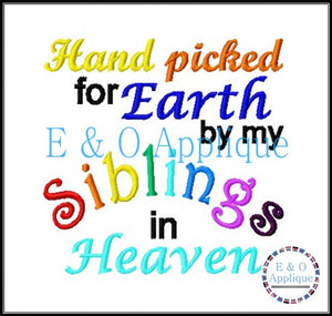 Hand picked for Earth by my Siblings in Heaven embroidery design