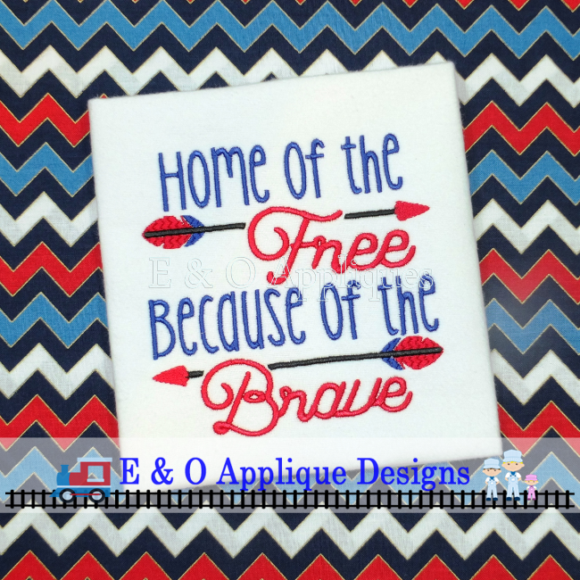 Home of the Free Because of the Brave Digital Embroidery Design