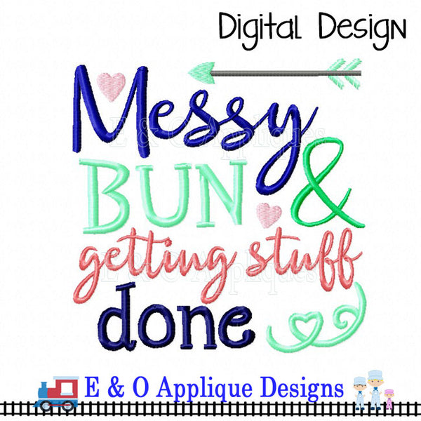 Messy Bun Getting Stuff Done Embroidery Design