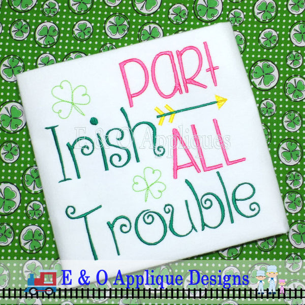 Part Irish All Trouble Digital Embroidery Design