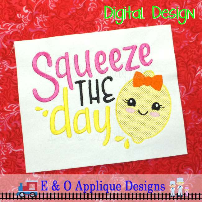 Squeeze The Day Embroidery Design