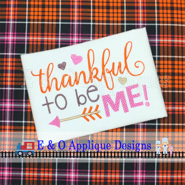 Thankful To Be Me Digital Embroidery Design