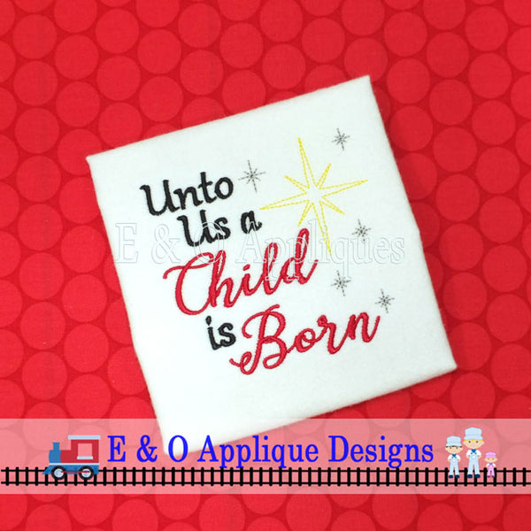 Unto Us a Child Is Born Digital Embroidery Design