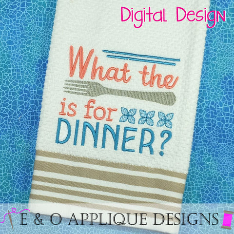 What The Fork Is For Dinner Embroidery Design