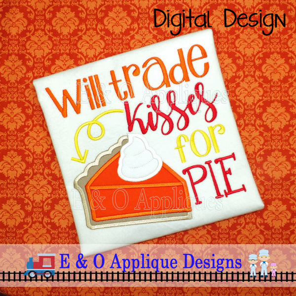 Will Trade Kisses For Pie Applique Design