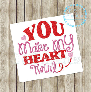 You Make My Heart Twirl Embroidery Design