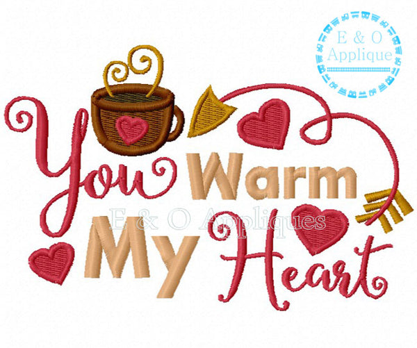 You Warm My Heart Embroidery Design