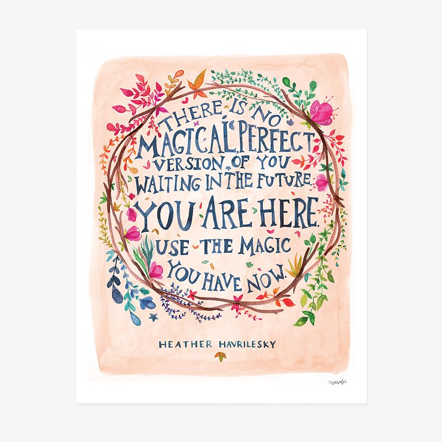 Use The Magic You Have Now - Print