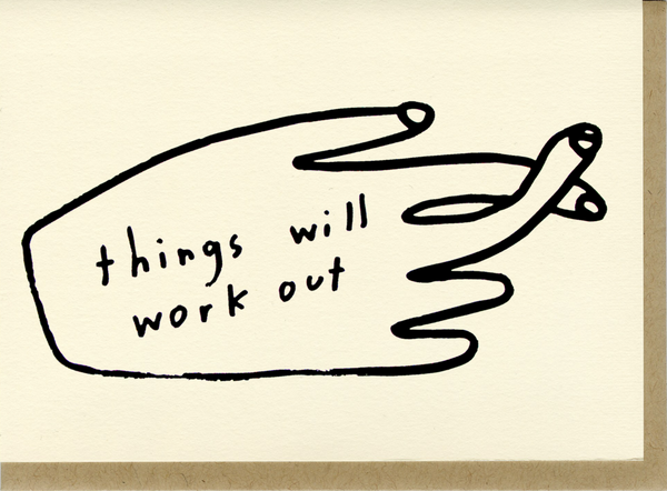 Things Will Work Out - Card