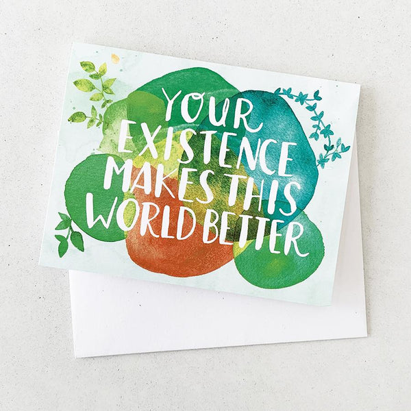 Your Existence Makes this World Better - Card