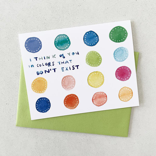 I Think of You in Colors That Don't Exist - Card