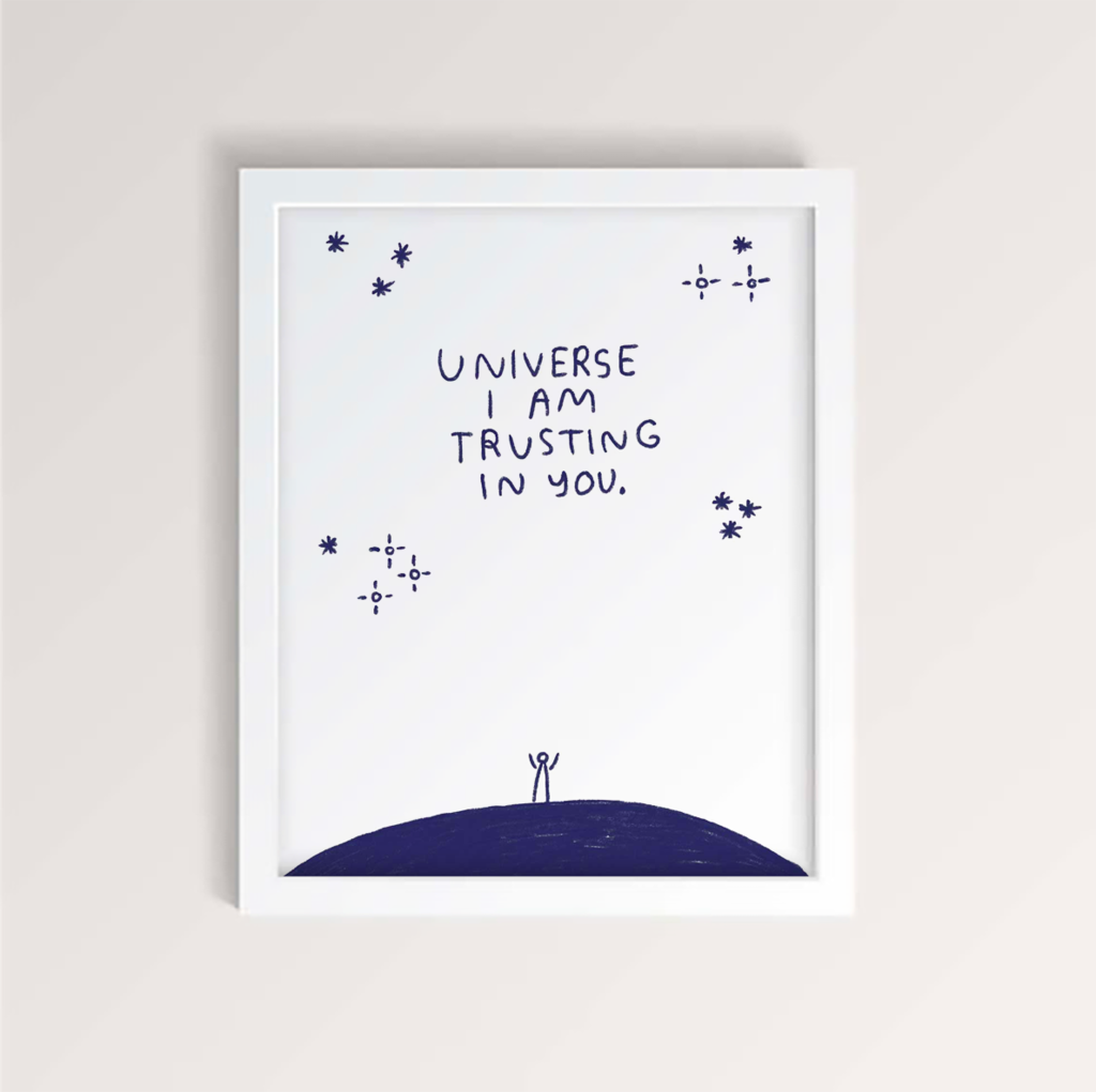 Universe I am Trusting in You - Art Print