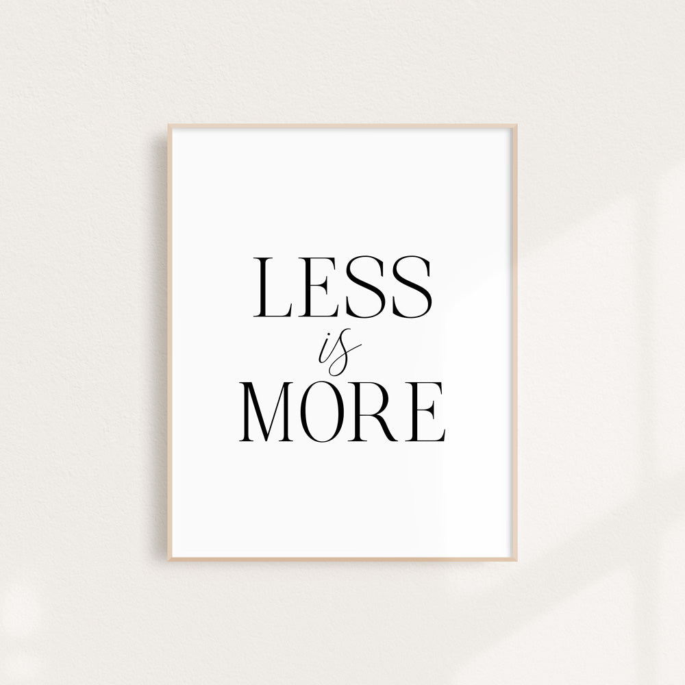 Less is More - Art Print 8 x 10