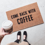 Come Back With Coffee Doormat