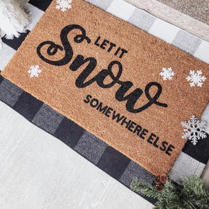 Let it Snow... Somewhere Else