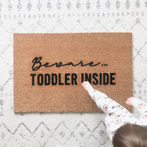 Beware Toddler Inside