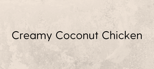 Creamy Coconut Chicken
