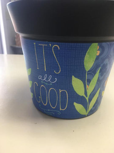 It's All Good Art Pot