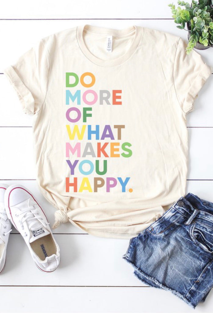 What Makes You Happy Tee-Cream