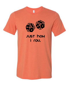 Just How I Roll Board Game T Shirt