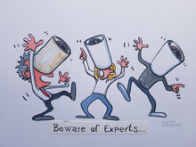 Load image into Gallery viewer, Original Beware of experts illustration