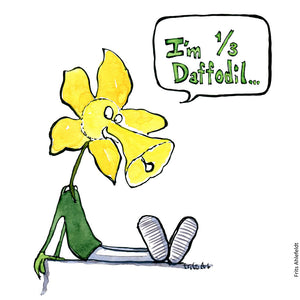 Drawing of a creature with a daffodil head and human body saying im 1/3 daffodil. Illustration by Frits Ahlefeldt