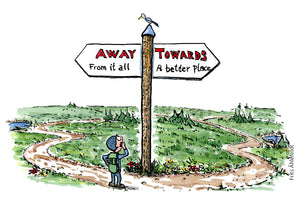 "Hiker in front of a sign with two directions: ""walking away from it all"" or ""towards a better place"" Illustration by Frits Ahlefeldt"
