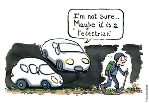 "Drawing of cars watching a hiker one saying to the other ""maybe it is a pedestrian"" Illustration by Frits Ahlefeldt"