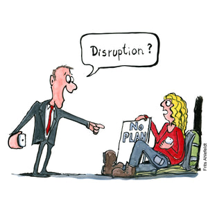 "Drawing of a businessman with phone in his hand pointing at a sign saying ""no plans"" by a woman, sitting  with backpack asking  ""disruption?"""