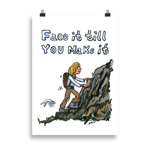 Face it till you make it art print