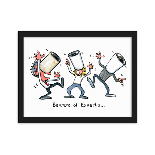 The Beware of Experts Illuststration Framed Art print