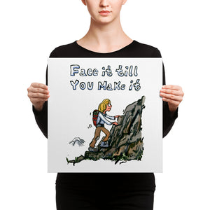 Face it Till You Make it illustration - Canvas print