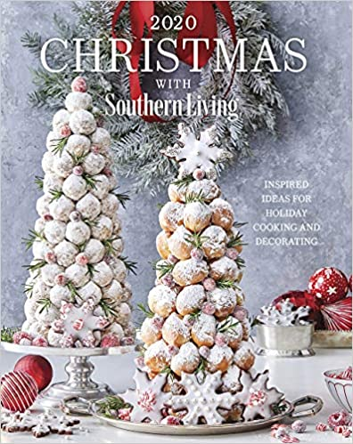 2020 Christmas with Southern Living: Inspired Ideas for Holiday Cooking and Decorating *release 9/6/2020