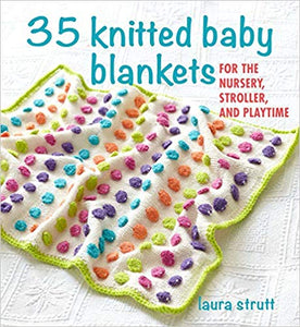 35 Knitted Baby Blankets: For the nursery, stroller, and playtime *Release 7/14/20